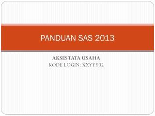 PANDUAN SAS 2013