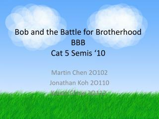 Bob and the Battle for Brotherhood BBB Cat 5 Semis '10
