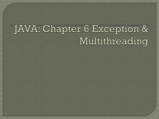 JAVA: Chapter 6 Exception & Multithreading