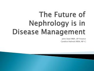 The Future of Nephrology is in Disease Management