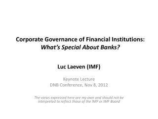 Corporate Governance of Financial Institutions:  What's Special About Banks?