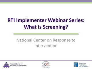 RTI  Implementer Webinar Series : What is Screening?