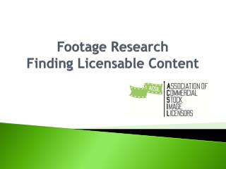 Footage Research Finding  Licensable Content