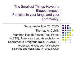 The Smallest Things Have the Biggest Impact: Particles in your lungs and your community.