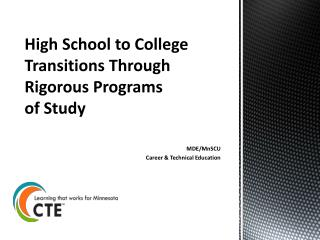 High School to College Transitions Through Rigorous Programs  of Study