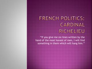 FRENCH POLITICS: Cardinal Richelieu