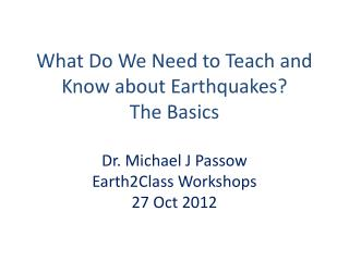 What Do We Need to Teach and Know about Earthquakes? The Basics