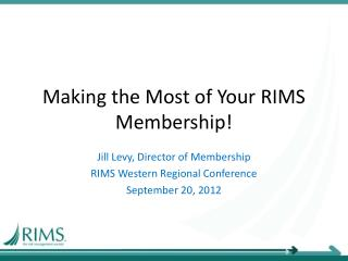 Making the Most of Your RIMS Membership!