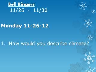 Bell Ringers  11/26  -  11/30