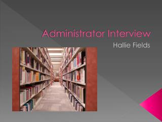 Administrator Interview