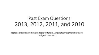 Past Exam Questions 2013, 2012, 2011, and 2010