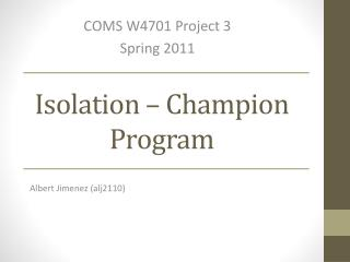 Isolation – Champion Program