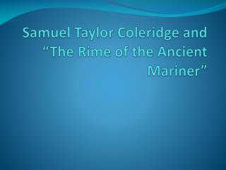 "Samuel Taylor Coleridge and ""The Rime of the Ancient Mariner"""