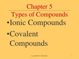 Chapter 5 Types of Compounds