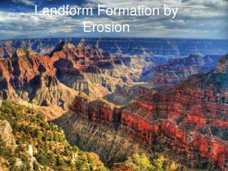 Landform Formation by Erosion