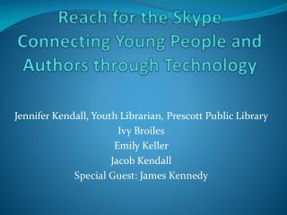 Reach for the Skype Connecting Young People and Authors through Technology