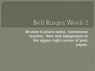 Bell Ringer Week 2