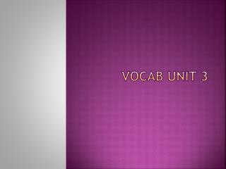 Vocab  Unit 3