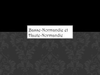 Basse-Normandie et Haute-Normandie