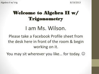 Algebra II w/ trig8/19/2013