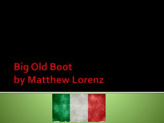 Big Old Boot by Matthew Lorenz