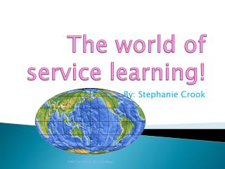 The world of service learning!