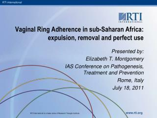 Vaginal Ring Adherence in sub-Saharan Africa: expulsion, removal and perfect use