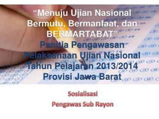 Sosialisasi  Pengawas Sub Rayon