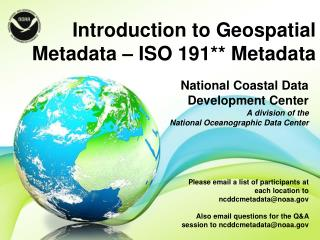 Introduction to Geospatial Metadata � ISO 191** Metadata