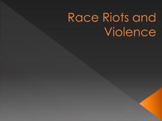 Race Riots and Violence