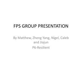 FPS GROUP PRESENTATION