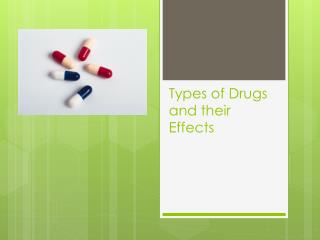 Types of Drugs and their Effects