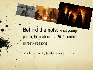 Behind the riots:  what young people think about the 2011 summer unrest - reasons