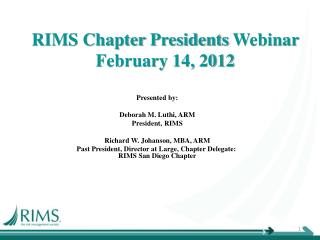 RIMS Chapter  Presidents  Webinar  February 14, 2012