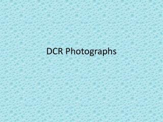 DCR Photographs