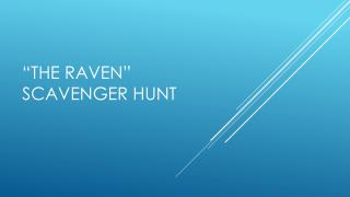 """The Raven"" Scavenger Hunt"