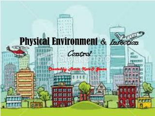 Physical Environment  & Infection Control