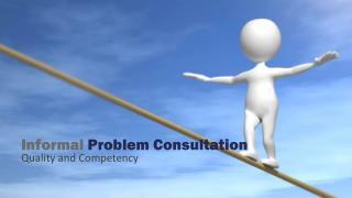 Informal  P roblem Consultation