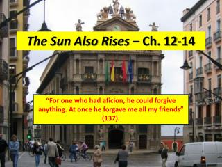 The Sun Also Rises  – Ch. 12-14