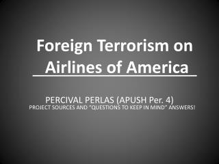 Foreign Terrorism on    Airlines of America