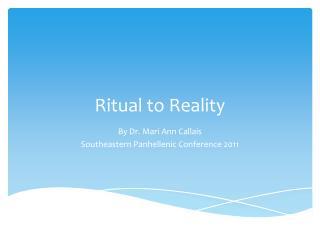 Ritual to Reality