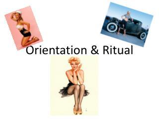 Orientation & Ritual