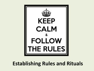 Establishing Rules and Rituals