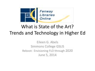 What is State  of the  Art?  Trends and Technology in Higher Ed