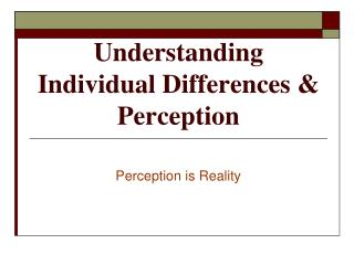 Understanding Individual Differences  Perception