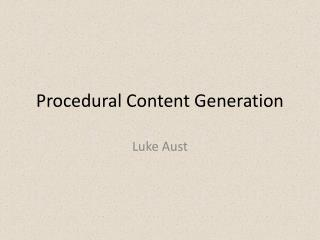 Procedural Content Generation