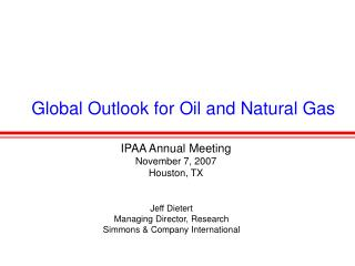 Global Outlook for Oil and Natural Gas