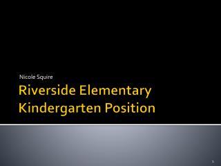 Riverside Elementary Kindergarten Position
