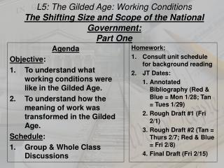 L5:  The Gilded Age:  Working Conditions The Shifting Size and Scope of the National Government: