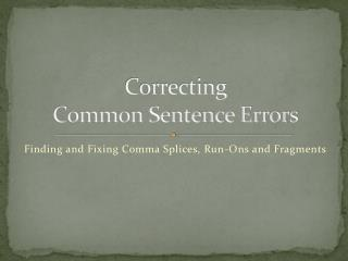 Correcting  Common Sentence Errors
